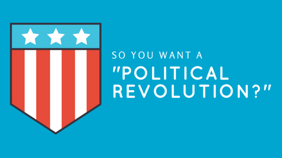 So you want a political revolution melissa jenna