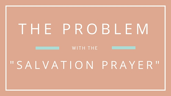 Problem with the salvation prayer