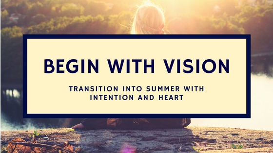 BEGIN WITH VISION